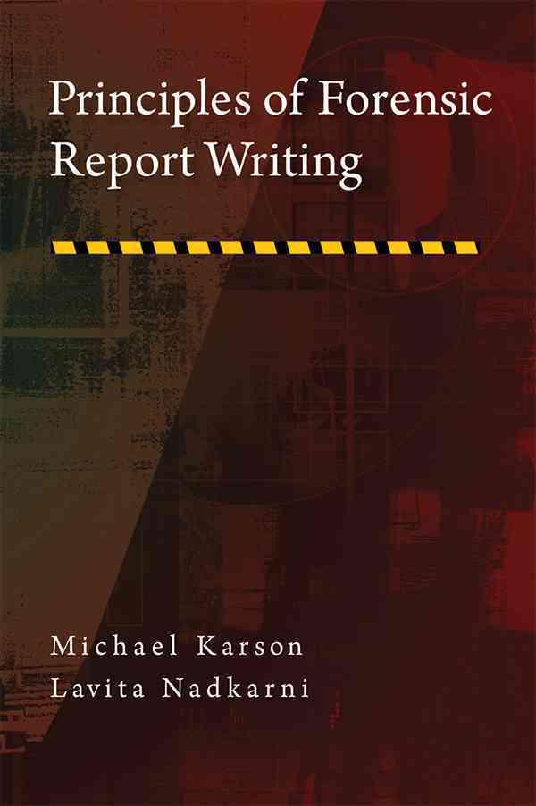 Principles of Forensic Report Writing By Karson, Michael/ Nadkarni, Lavita